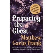 Preparing the Ghost: An Essay Concerning the Giant Squid and Its First Photographer - eBook