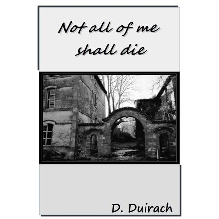 Not all of me shall die... - eBook