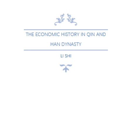 The Economic History in Qin and Han Dynasty -