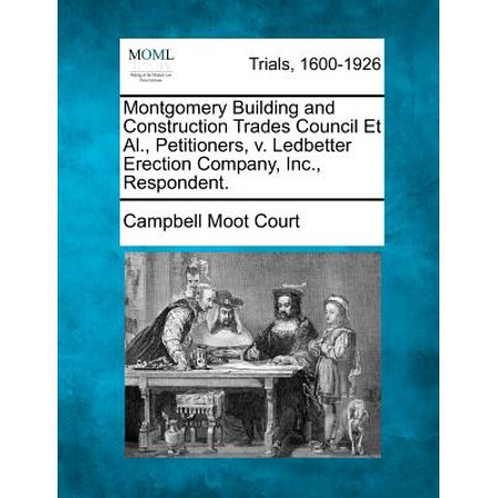 Montgomery Building and Construction Trades Council et al., Petitioners, V. Ledbetter Erection Company, Inc., - Party City Montgomery Al