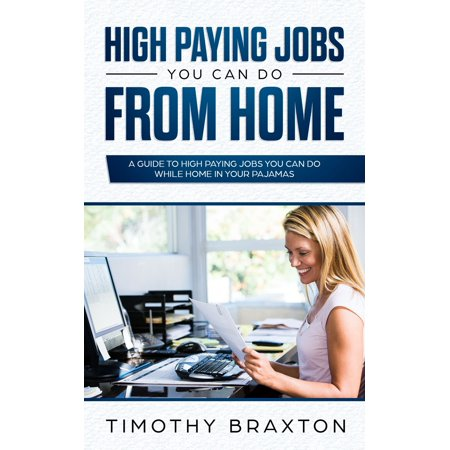 High Paying Jobs You Can Do From Home - eBook (High Paying Truck Driving Jobs In California)