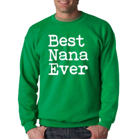 New Way 860 - Crewneck Best Nana Ever Grandma Mother's Day Sweatshirt Medium Kelly (Best Quality Crewneck Sweatshirts)