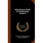 Miscellaneous Works of Lord Macaulay, Volume 3