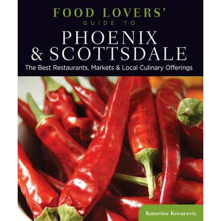 Food Lovers' Guide to® Phoenix & Scottsdale -