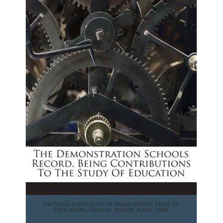 The Demonstration Schools Record, Being Contributions to the Study of Education