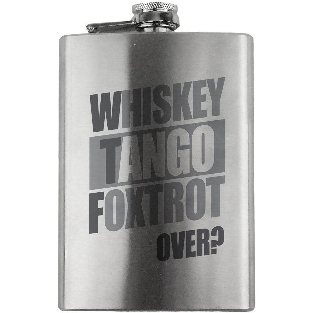 WTF Whiskey Tango Foxtrot Over? 8oz. Flask
