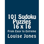 101 Sudoku Puzzles 16 X 16 from Easy to Extreme