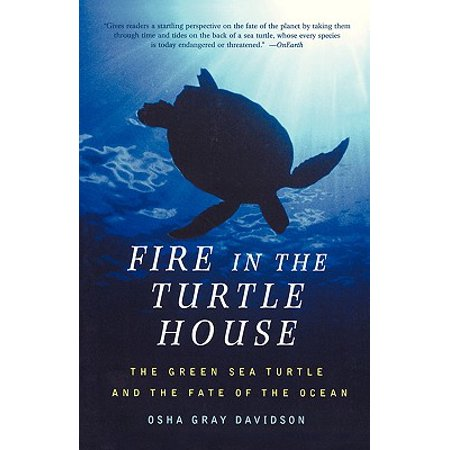 Fire Turtle (Fire In The Turtle House : The Green Sea Turtle and the Fate of the)