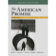 The American Promise, Value Edition, Combined Volume : A History of the United States