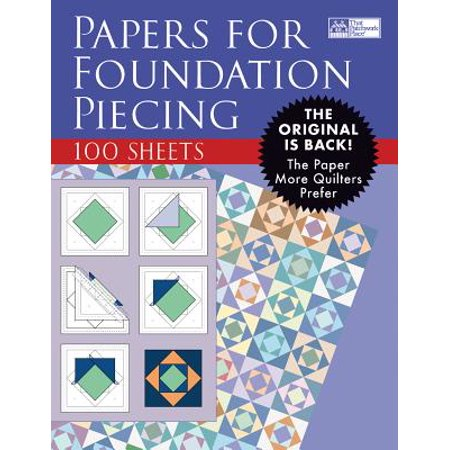 Papers for Foundation Piecing : Quilter-Tested Blank Papers for Use with Most Photocopiers and -