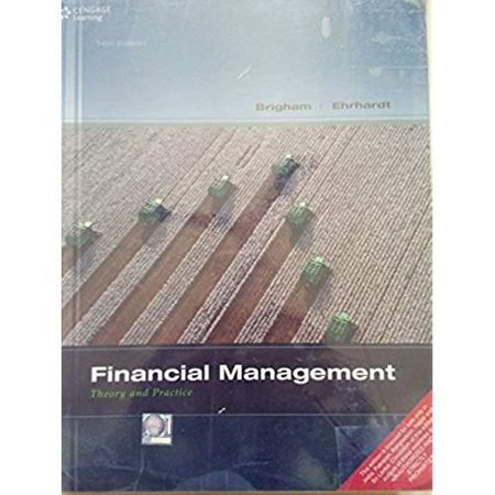 Financial Management: Theory & Practice (with Thomson ONE - Business School Edition 1-Year Printed Access Card) (Finance Titles in the Brigham (Theories Of Capital Structure In Financial Management)