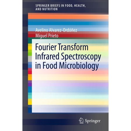 Fourier Transform Infrared Spectroscopy in Food Microbiology -