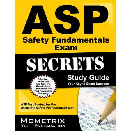 Asp Safety Fundamentals Exam Secrets Study Guide  Asp Test Review For The Associate Safety Professional Exam