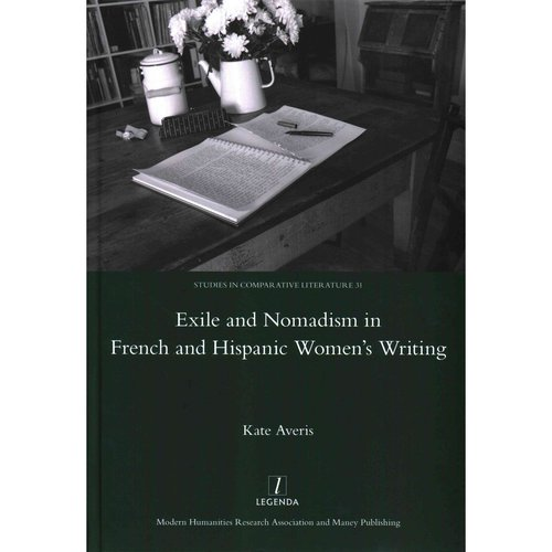Exile and Nomadism in French and Hispanic Women's Writing
