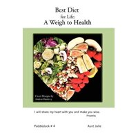 Best Diet for Life : A Weigh to Health: Paddleduck # 4