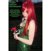 Stormy Cosplay Photography (Anime, Manga, Comic Superhero and Villains, Video Game, Movie Character Cosplay Costumes) - eBook