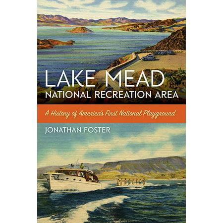 Lake Mead National Recreation Area : A History of America's First National (Lake Mead National Recreation Area Las Vegas)