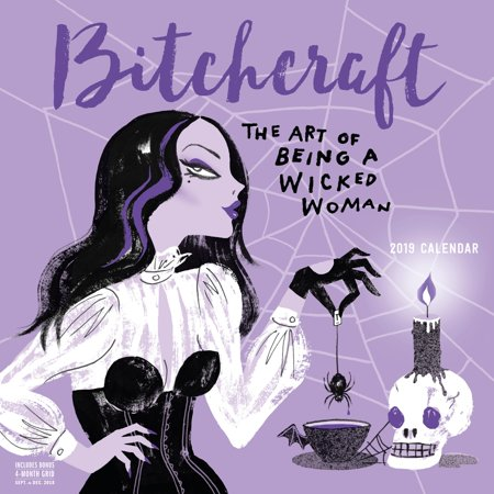 Bitchcraft Wall Calendar 2019: The Art of Being a Wicked Woman (Other) ()