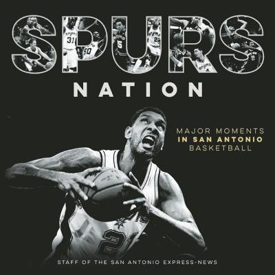 Spurs Nation : Major Moments in San Antonio