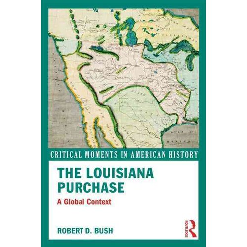 The Louisiana Purchase: A Global Context