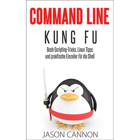 Command Line Kung Fu: Bash-Scripting-Tricks, Linux Tipps und praktische Einzeiler für die Shell - (Various Types Of Shell Available In Linux)