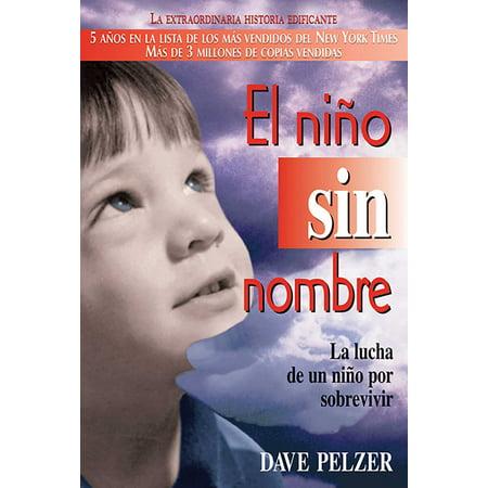 El Niño Sin Nombre : La lucha de un niño por sobrevivir ()