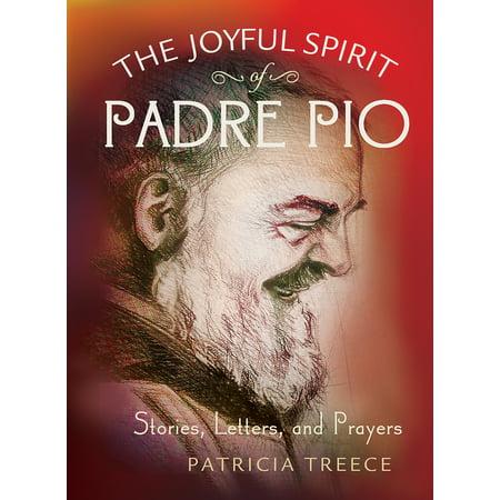 (The Joyful Spirit of Padre Pio : Stories, Letters, and Prayers)