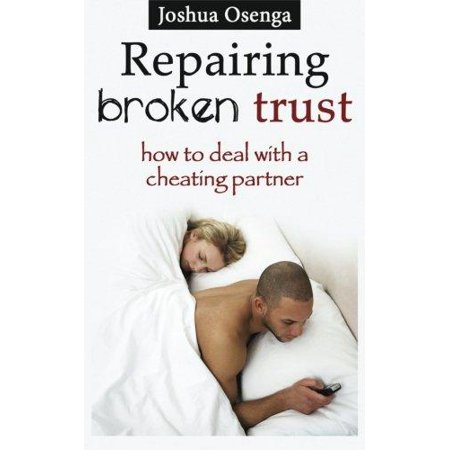 Repairing Broken Trust  How To Deal With A Cheating Partner
