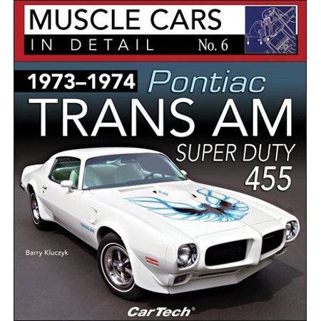 1973-1974 Pontiac Trans Am Super Duty: Muscle Cars in Detail No.