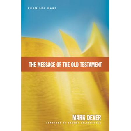 The Message of the Old Testament : Promises Made ()