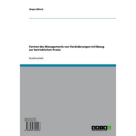 Formen des Managements von Veränderungen mit Bezug zur betrieblichen Praxis - eBook (Verschiedene Arten Von Formen Mit Ihren Namen)