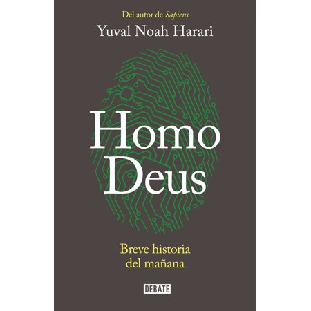Homo Deus: Breve historia del mañana / Homo deus. A history of tomorrow : Breve historia del mañana