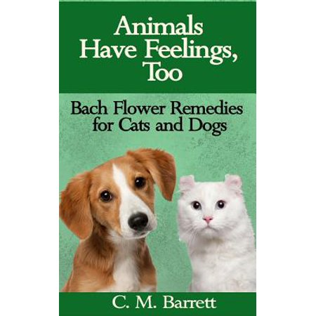 Too Cute Cat (Animals Have Feelings, Too : Bach Flower Remedies for Cats and Dogs)