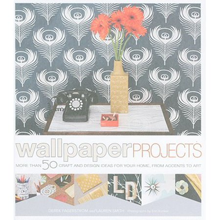 Wallpaper Projects : 50 Craft and Design Ideas for Your Home, from Accents to (Art And Craft Ideas From Waste Material)
