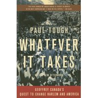 Whatever It Takes : Geoffrey Canada's Quest to Change Harlem and America (Paperback)