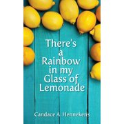 There's A Rainbow in my Glass of Lemonade - eBook