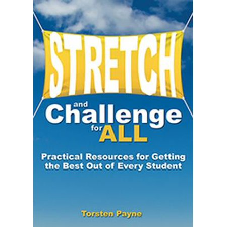 Stretch and Challenge for All : Practical Resources for Getting the Best Out of Every