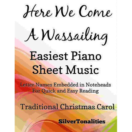 Here We Come a Wassailing Easiest Piano Sheet Music - (Here Comes Goodbye Rascal Flatts Piano Sheet Music)