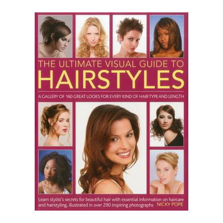 Easy Hairstyles For Halloween (The Ultimate Visual Guide to Hairstyles : A Gallery of 160 Great Looks for Every Kind of Hair Type and Length with Essential Information on Haircare and Hairstyling, Illustrated in)