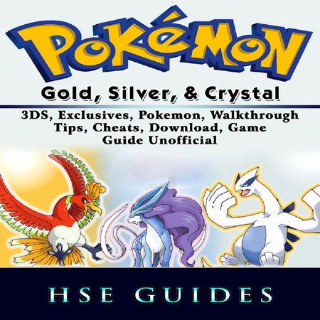 Pokemon Gold, Silver, & Crystal 3DS, Exclusives, Pokemon, Walkthrough, Tips, Cheats, Download, Game Guide Unofficial - (Pokemon Soul Silver Action Replay Codes Us)
