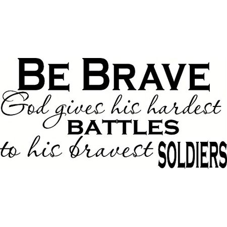 Be Brave, God Gives His Hardest Battles to His Bravest Soldiers. (V2) Bible Verse Inspired Wall Decal, Our Inspirational Christian Scripture Wall Arts Are Made in the Usa.