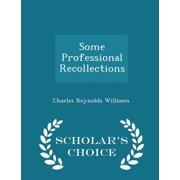 Some Professional Recollections - Scholar's Choice Edition