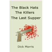 The Black Hats The Killers The Last Supper - eBook