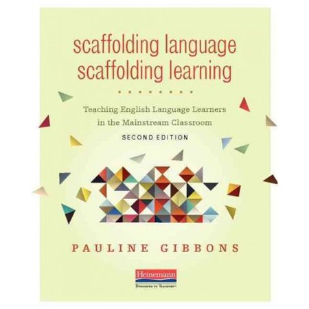 Scaffolding Language, Scaffolding Learning: Teaching English Language Learners in the Mainstream Classroom