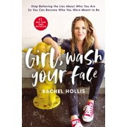 Girl, Wash Your Face : Stop Believing the Lies about Who You Are So You Can Become Who You Were Meant to Be - Hardcover
