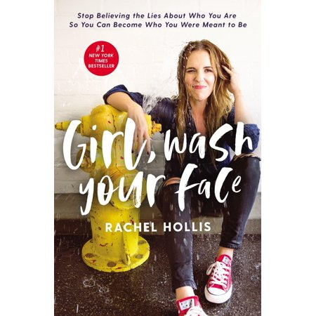 Girl, Wash Your Face : Stop Believing the Lies about Who You Are So You Can Become Who You Were Meant to Be - - Balls In Your Face