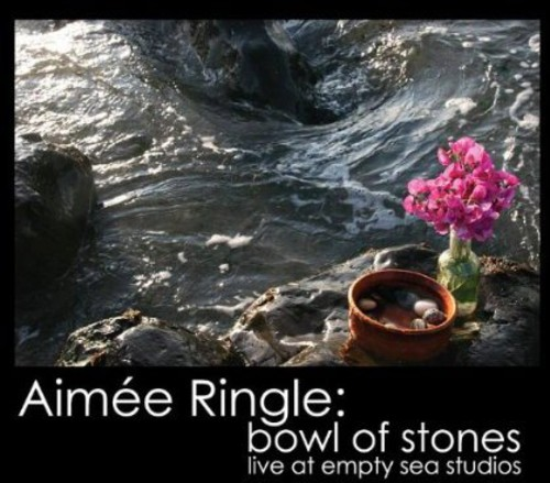 Aimee Ringle - Bowl of Stones: Live at Empty Sea Studios [CD]