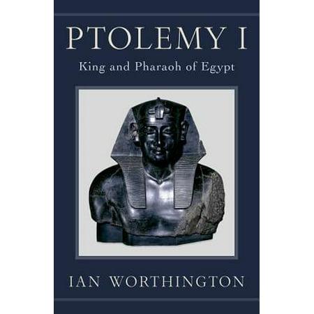 Ptolemy I : King and Pharaoh of Egypt