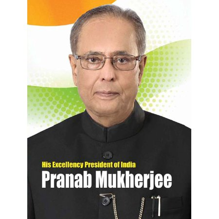His Excellency President of India Pranab Mukherjee -