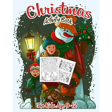 Christmas Activity Book for Kids Ages 9-12: A Creative and Fun Kid Workbook Game for Learning, Coloring, Dot to Dot, Mazes, Word Search and More! (Paperback) (Fun Middle School Halloween Games)